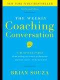 The Weekly Coaching Conversation: A Business Fable about Taking Your Team's Performance-And Your Career-To the Next Level