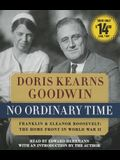 No Ordinary Time: Franklin and Eleanor Roosevelt, the Home Front in World War II