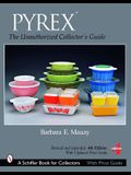 Pyrex: The Unauthorized Collector's Guide