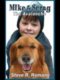 Mike and Scrag: The Avalanche