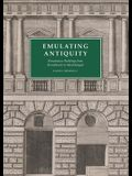Emulating Antiquity: Renaissance Buildings from Brunelleschi to Michelangelo