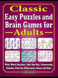 Classic Easy Puzzles and Brain Games for Adults: With Word Searches, Odd One Out, Crosswords, Sudoku, Find the Differences, Mazes and More