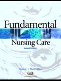 Fundamental Nursing Care Value Package (Includes Workbook for Fundamental Nursing Care) [With Study Guide]
