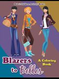 Blazers to Belles: A Coloring Book