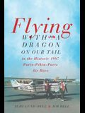 Flying with a Dragon on Our Tail: in the Historic 1987 Paris-Pékin-Paris Air Race
