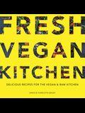 Fresh Vegan Kitchen: Delicious Recipes for the Vegan and Raw Kitchen