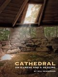 Cathedral: An Illness and a Healing