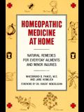 Homeopathic Medicine at Home: Natural Remedies for Everyday Ailments and Minor Injuries