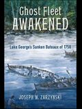 Ghost Fleet Awakened: Lake George's Sunken Bateaux of 1758
