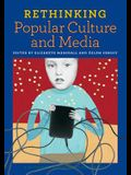Rethinking Popular Culture and Media