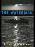 Waterman: A Novel of the Chesapeake Bay