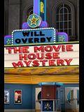 The Movie House Mystery