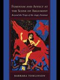 Feminism and Affect at the Scene of Argument: Beyond the Trope of the Angry Feminist