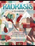 Kaukasis: A Culinary Journey Through Georgia, Azerbaijan & Beyond