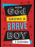 How God Grows a Brave Boy: A Devotional
