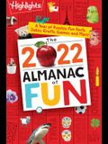 The 2022 Almanac of Fun: A Year of Puzzles, Fun Facts, Jokes, Crafts, Games, and More!