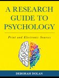 A Research Guide to Psychology: Print and Electronic Sources