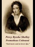 Percy Bysshe Shelley - Prometheus Unbound: soul Meets Soul on Lovers Lips.
