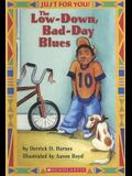 The Low-Down, Bad-Day Blues