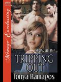 Tripping Out [spring Valley 2] (Siren Publishing Menage Everlasting)