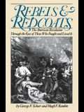 Rebels and Redcoats: The American Revolution Through the Eyes of Those That Fought and Lived It