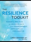 Resilience: Powerful Practices for Bouncing Back from Disappointment, Difficulty, and Even Disaster