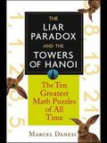 The Liar Paradox and the Towers of Hanoi: The 10 Greatest Math Puzzles of All Time