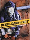 Deep In The Dark With The Art: Conversations With The Creators Behind The Best Cover Art From the Wu-Tang Clan and Their Killa Beez Affiliates