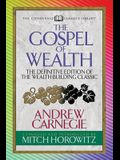 The Gospel of Wealth (Condensed Classics): The Definitive Edition of the Wealth-Building Classic