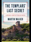 The Templars' Last Secret: A Bruno, Chief of Police Novel