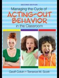 Managing the Cycle of Acting-Out Behavior in the Classroom
