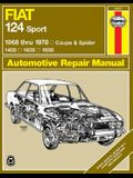 Fiat 124 Sport 1968 Thru 1978: Coupe & Spider: 1400: 1600: 1800