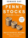 Penny Stocks Trading for Beginners: Build Passive Income While Investing From Home: Build Passive Income While Investing From Home