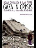 Gaza in Crisis: Reflections on the Us-Israeli War Against the Palestinians