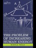 Problem of Increasing Human Energy: With Special Reference to the Harnessing of the Sun's Energy
