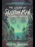 The Legend of Skeleton Man: Skeleton Man and the Return of Skeleton Man