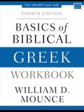 Basics of Biblical Greek Workbook: Fourth Edition