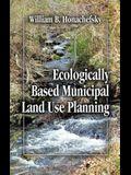 Ecologically Based Municipal Land Use Planning