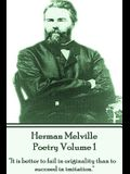 Herman Melville Poetry Volume 1: It Is Better to Fail in Originality Than to Succeed in Imitation.