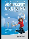 Basics in Adolescent Medicine: A Practical Manual of Signs, Symptoms and Solutions