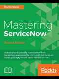 Mastering Servicenow, Second Edition
