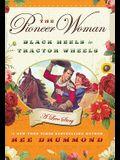 The Pioneer Woman: Black Heels to Tractor Wheels -- A Love Story (Thorndike Press Large Print Core Series)
