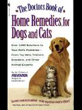 The Doctors Book of Home Remedies for Dogs and Cats: Over 1,000 Solutions to Your Pet's Problems - From Top Vets, Trainers, Breeders, and Other Animal
