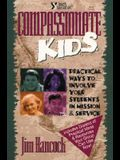 Compassionate Kids: Practical Ways to Involve Your Students in Mission and Service