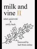 Milk and Vine II