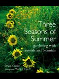 Three Seasons of Summer: Gardening with Annuals and Biennials