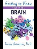 Getting to Know Your Child's Brain