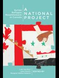 A National Project, Volume 2: Syrian Refugee Resettlement in Canada
