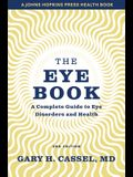 The Eye Book: A Complete Guide to Eye Disorders and Health