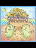 Who are the MeeMees: Book 5 of 7 - 'Adventures of the Brave Seven' Children's picture book series, for children aged 3 to 8.